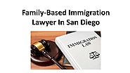 Family-Based Immigration Lawyer In San Diego
