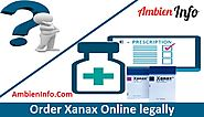 Order Xanax Online Legally :: Buy Xanax Online -AmbienInfo.Com