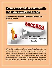 Own a successful business with the Best Psychic in Canada