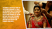2. The bride is the focal point of the entire ceremony as well as the reception it is essential for her to look the p...