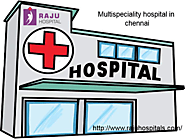Multispeciality hospital in chennai