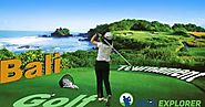 Explore Some Top Golf Course Venues at Bali and Jakarta in Indonesia