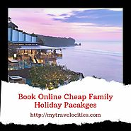 Enjoy Fun Family Holidays & Cheap Family Holiday Packages