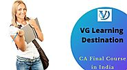 CA Final Course – All about ICAI Final Level Exams - VG Learning Destination