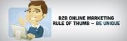 B2B Online Marketing Rule of Thumb - Be Unique
