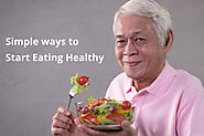 Discover Simple Ways to Start Eating Healthy