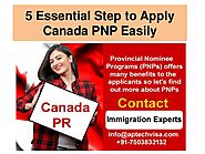5 Essential Step to Apply Canada PNP Easily