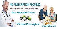 Website at http://yourpills.net/blog/buy-tramadol-online-without-prescription/