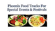 Phoenix Food Trucks For Special Events & Festivals