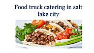 Food truck catering in salt lake city
