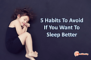 5 Habits to Avoid If You Want To Sleep Better - GoodMorning Global Pte. Ltd.