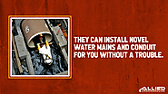 1. They can install novel water mains and conduit for you without a trouble.