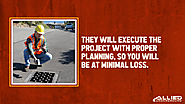 4. They will execute the project with proper planning, so you will be at minimal loss.