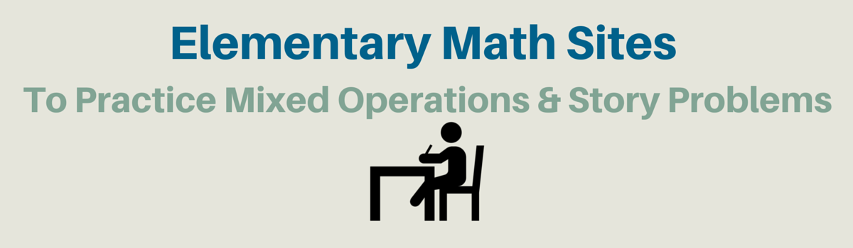 Headline for Elementary Math Websites To Practice Mixed Operations/Story Problems