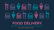 Best Food Delivery Mobile Applications and Solutions