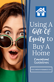Contentle ‒ Item «Using A Gift Of Equity To Buy A Home: Important Conventional Loan Guidelines»