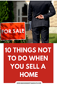 Top Things NOT to Do When You Sell a Home - Contentle