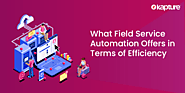 What Field Service Automation Offers in terms of Efficiency -