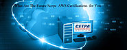 What Are The Future Scope AWS Certification for You - CETPA INFOTECH