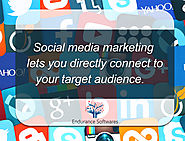 Social Media Marketing let you directly connect to your target audience