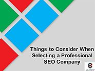 Things to Consider When Selecting a Professional SEO Company