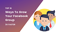 16 Ways To Grow Your Facebook Group