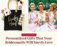 10 personalised Gifts That Your Bridesmaids Will Definitely Love