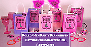 Role of Hen Party Planners in Getting Personalized Hen Party Gifts