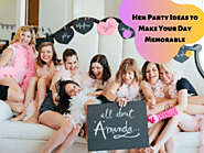 Hen Party Ideas to Make Your Day Memorable
