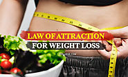 Law of Attraction For Weight Loss - Reprogram Your Mind To Lose Weight