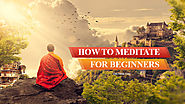 How To Meditate For Beginners - Your Practical Guide, Benefits & Techniques