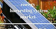Energy Harvesting System Market expected to witness substantial growth