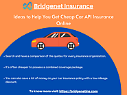 Ideas to help you get cheap car API insurance online