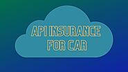 Types of Insurance API's for Car and Reasons to Renew Them Online