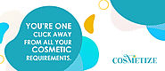 Cosmetize - Your One Click away from all your Cosmetic Requirements