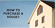 How To Purchase A House?