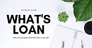 What's loan? How can you employ of personal loan in your life? - Best Finance Help