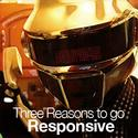 Three Reasons to Go Responsive