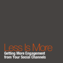 Less Is More: Getting More Engagement from Your Social Channels