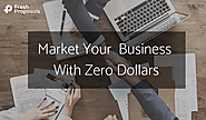9 Zero Budget Marketing Ideas and Tools for Small Businesses - Fresh Proposals