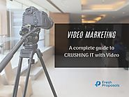Make Video Marketing Your Ultimate Weapon - Fresh Proposals