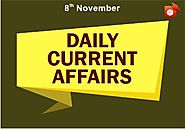 Daily Current Affairs | SSC | Banking | Defence | State PSC | UPSC | 08 Nov 2019
