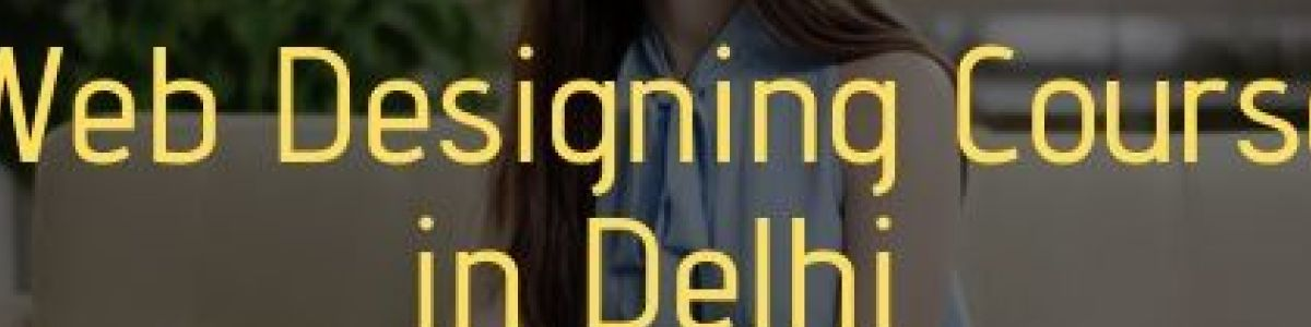 Headline for Web Designing Course in Delhi