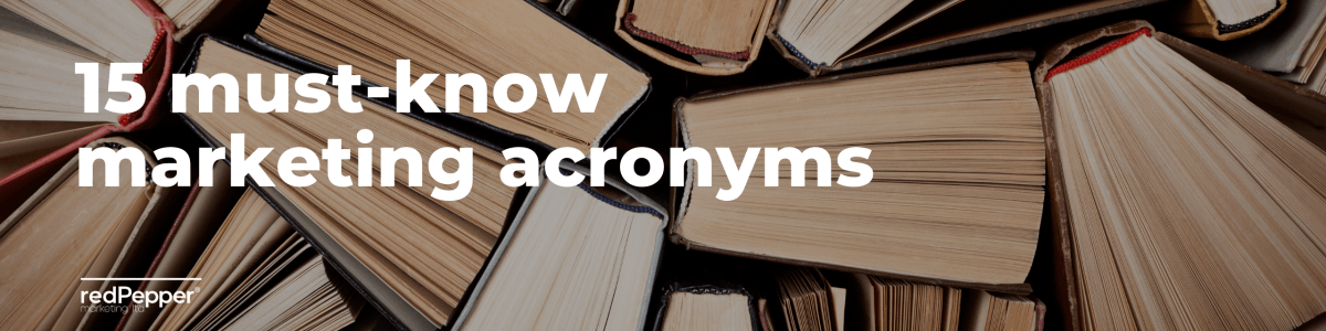 Headline for 15 Must-Know Marketing Acronyms