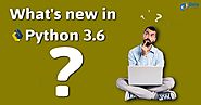 What's New in Python 3.6 ? | New Features in Python 3.6 - DataFlair