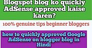 Blogspot blog ko quickly AdSense approved kaise karen? beginners 2019 ~ HelpForHindi - internet ki puri jankari Hindi me
