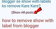 Blogger Se Show With Labels Ko Remove Kyu Aur Kaise Kare? ~ Help For Hindi - Blogging ki puri jankari HFH pe