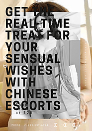 Get the Real-Time Treat for Your Sensual Wishes with Chinese Escorts