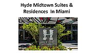 Hyde Suites And Residences In Miami