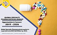 Specialty Pharmaceutical Market Size Global Forecast 2019-2026